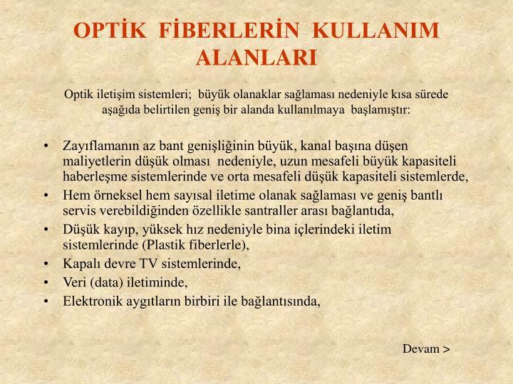 OPTİK  FİBERLERİN  KULLANIM ALANLARI
