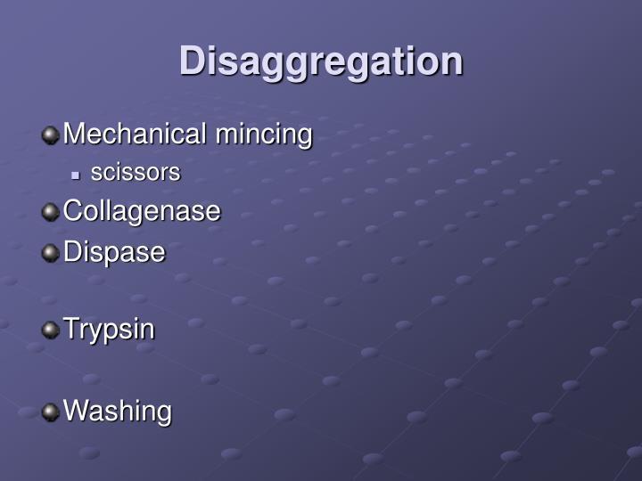 Disaggregation