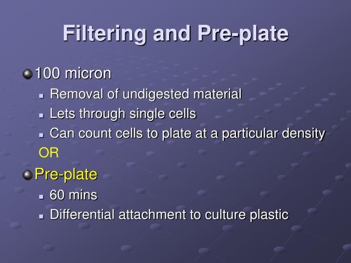 Filtering and Pre-plate