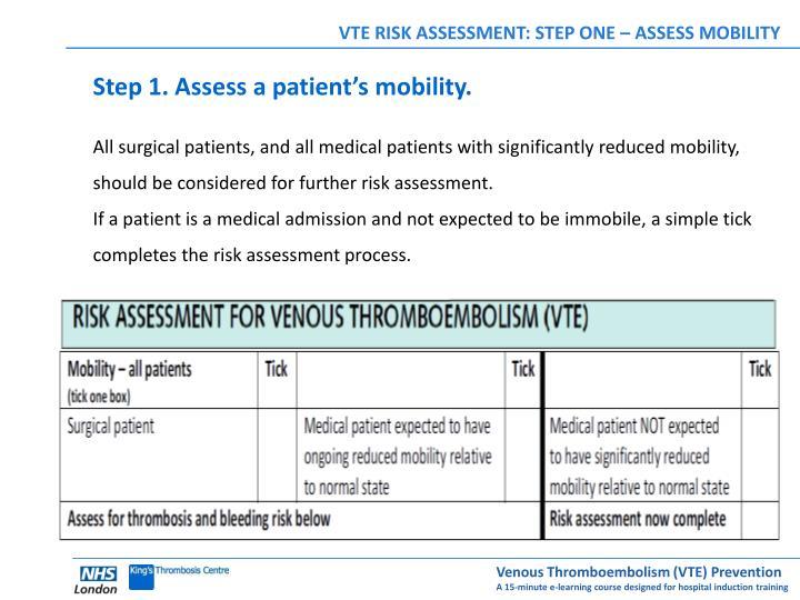 VTE RISK ASSESSMENT: STEP ONE – ASSESS MOBILITY