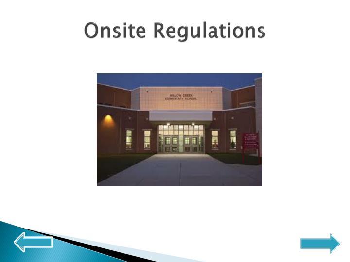 Onsite Regulations
