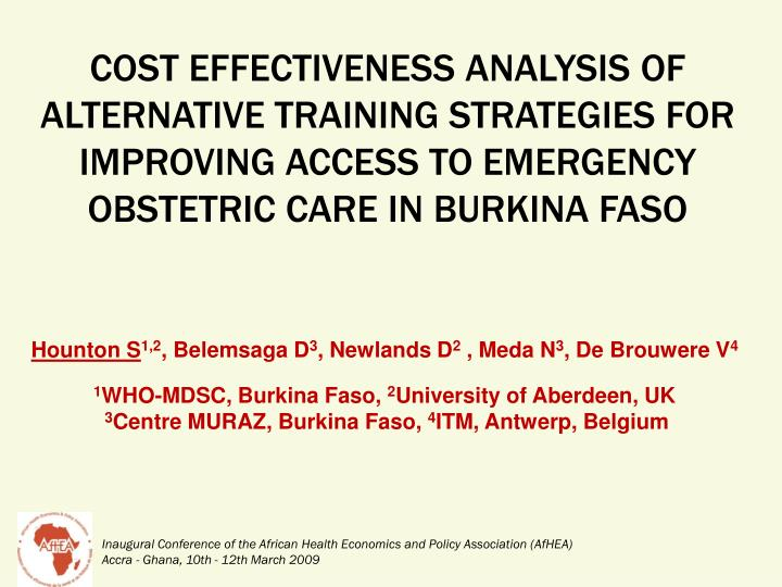 Cost effectiveness analysis of  alternative training strategies for improving access to emergency obstetric care in Burkina Faso