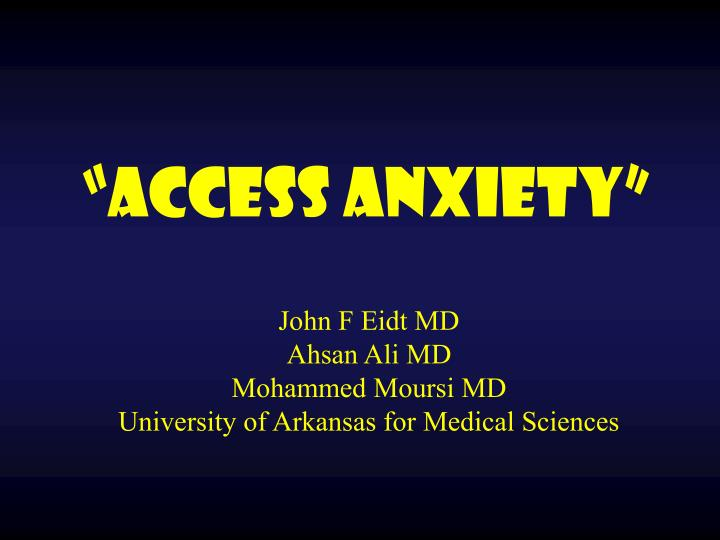 """""""Access Anxiety"""""""