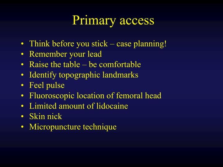 Primary access