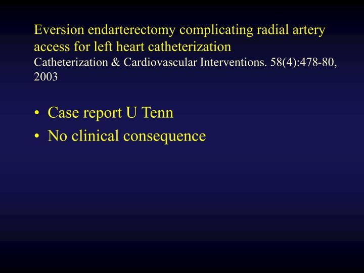 Eversion endarterectomy complicating radial artery access for left heart catheterization
