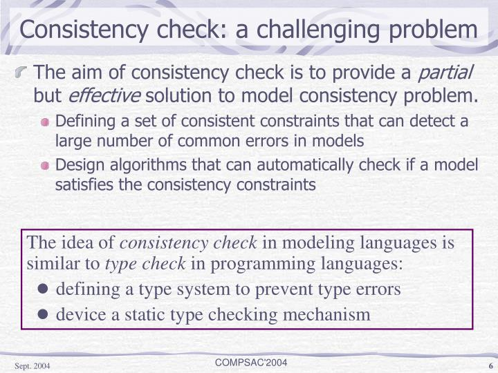 Consistency check: a challenging problem