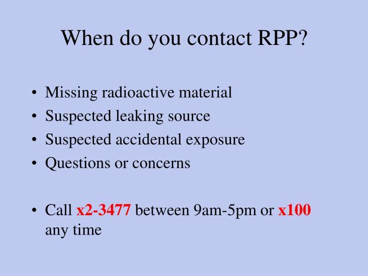 When do you contact RPP?