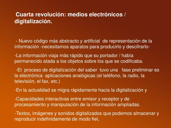 Cuarta revolución: medios electrónicos / digitalización.
