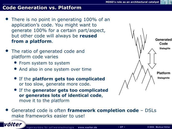 Code Generation vs. Platform