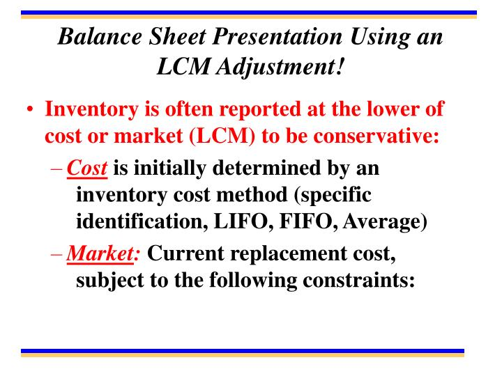 Balance Sheet Presentation Using an LCM Adjustment!