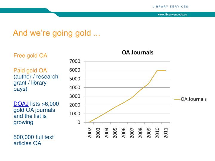 And we're going gold ...