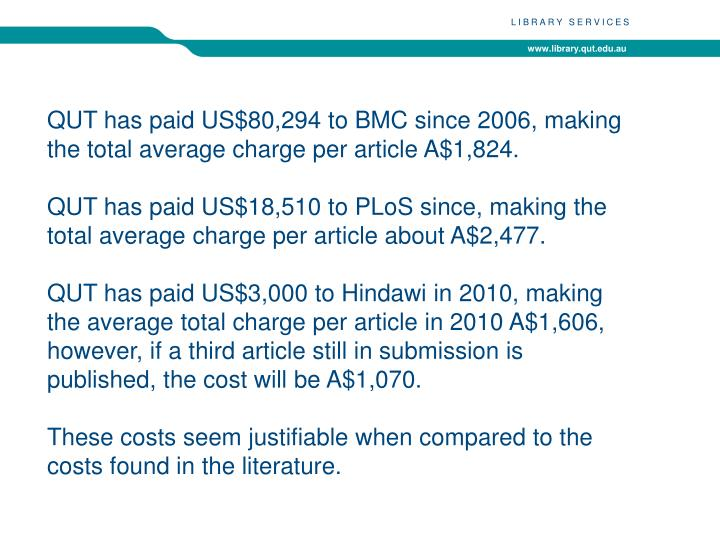 QUT has paid US$80,294 to BMC since 2006, making the total average charge per article A$1,824.