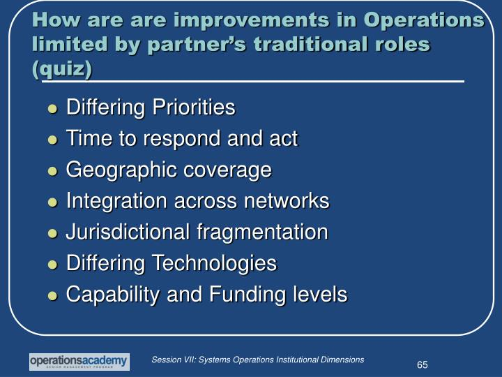 How are are improvements in Operations limited by partner's traditional roles (quiz)