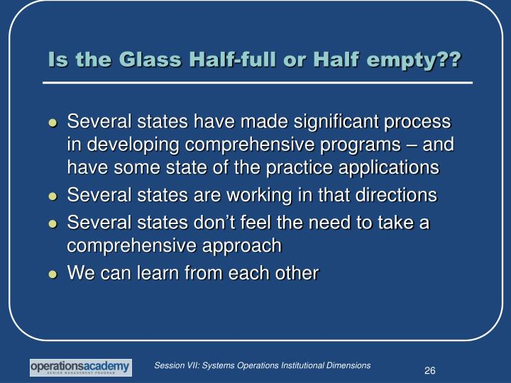 Is the Glass Half-full or Half empty??