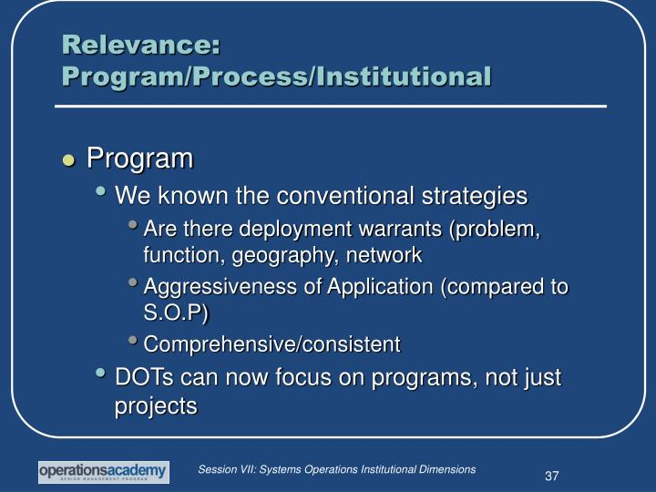 Relevance: Program/Process/Institutional