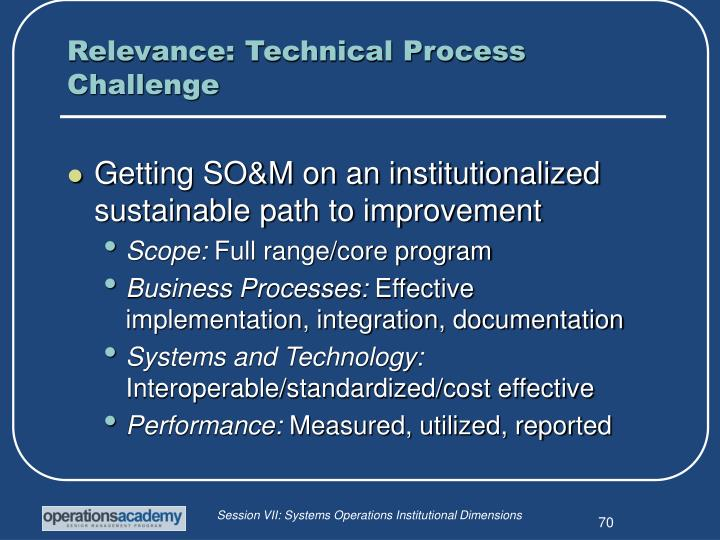 Relevance: Technical Process Challenge