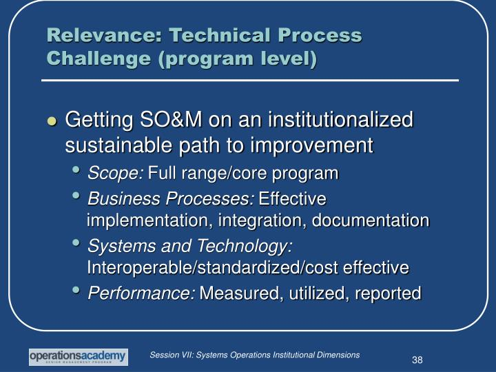 Relevance: Technical Process Challenge (program level)