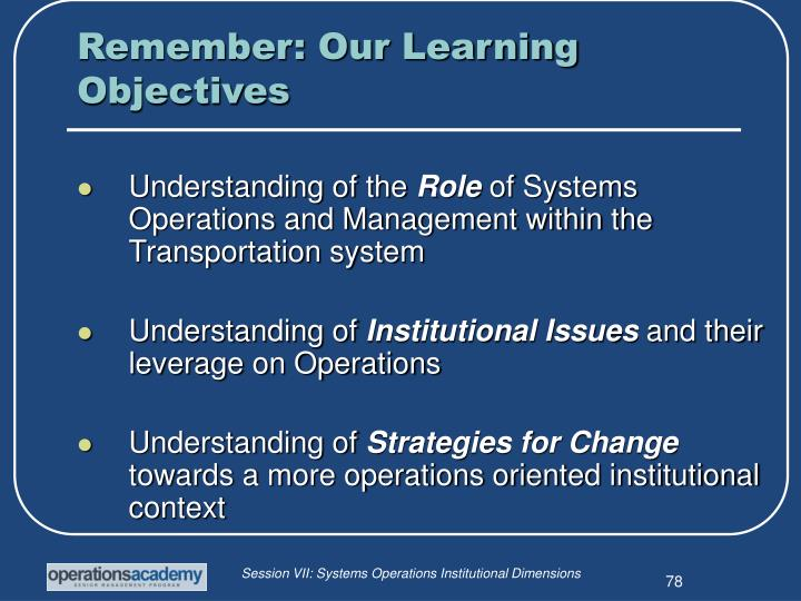 Remember: Our Learning Objectives