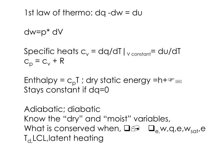 1st law of thermo: dq -dw = du
