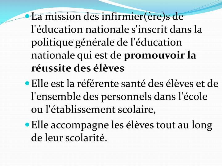 La mission des infirmier(ère)s de l'éducation nationale s'inscrit dans la politique générale de l'éducation nationale qui est de