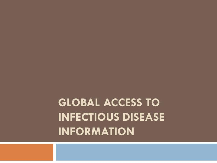 Global access to infectious disease information