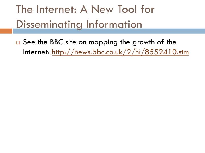 The Internet: A New Tool for Disseminating Information