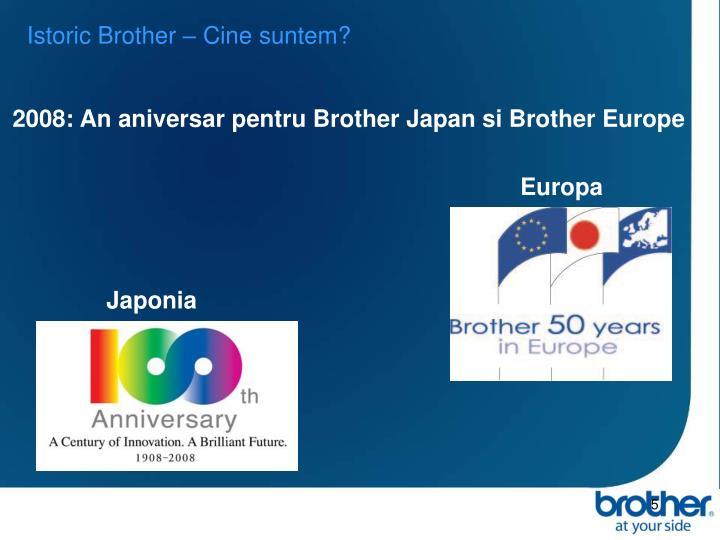 Istoric Brother – Cine suntem?