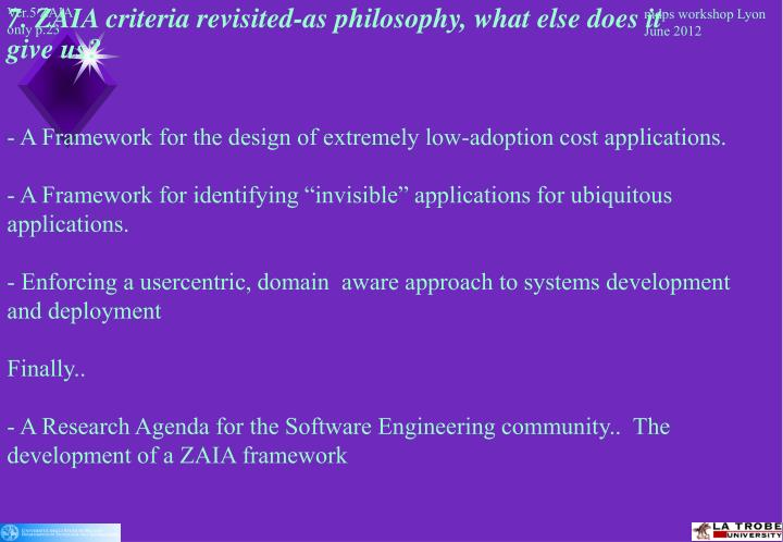 7. ZAIA criteria revisited-as philosophy, what else does it give us?