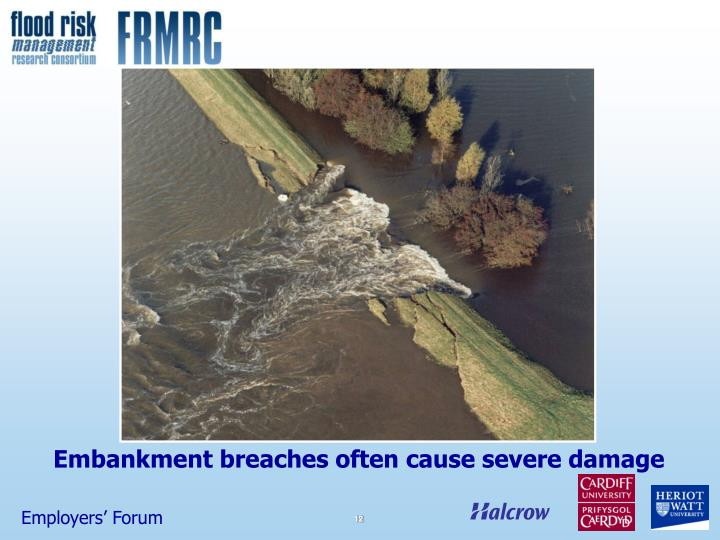 Embankment breaches often cause severe damage