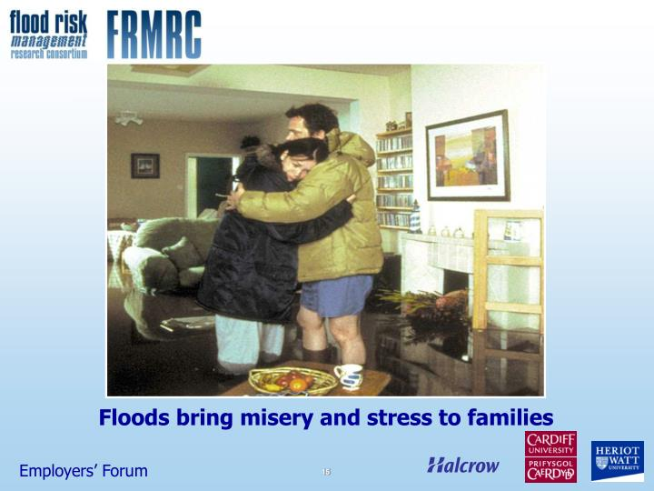 Floods bring misery and stress to families