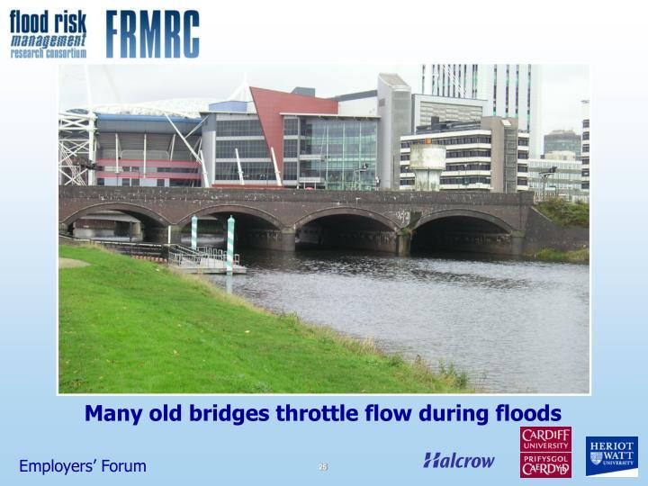 Many old bridges throttle flow during floods