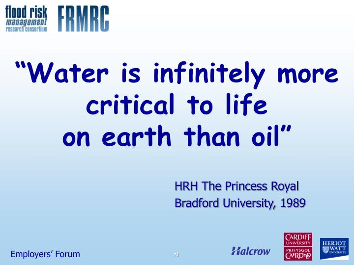 """Water is infinitely more critical to life"