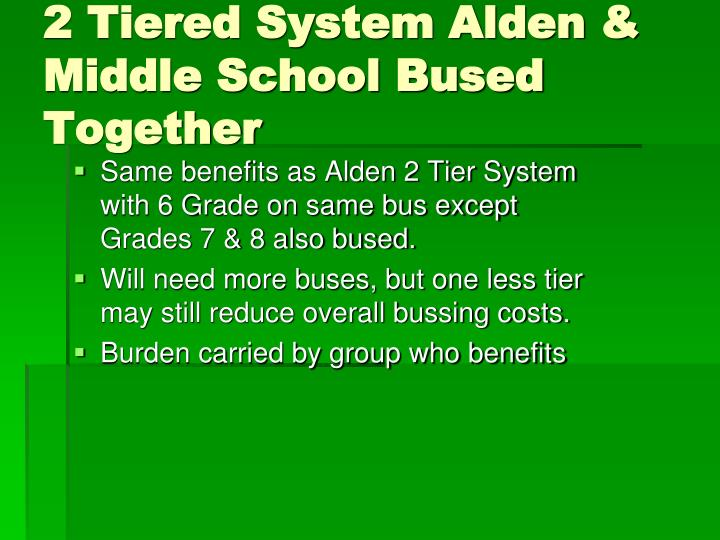 2 Tiered System Alden & Middle School Bused Together