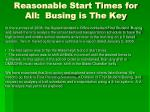reasonable start times for all busing is the key