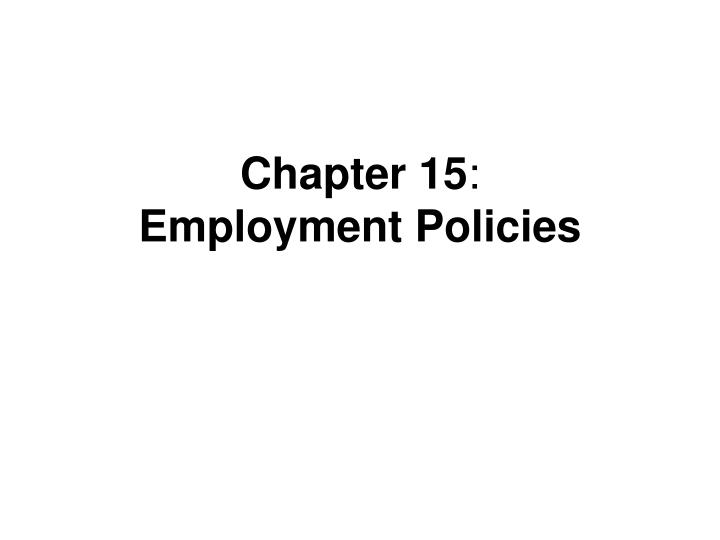 Chapter 15 employment policies