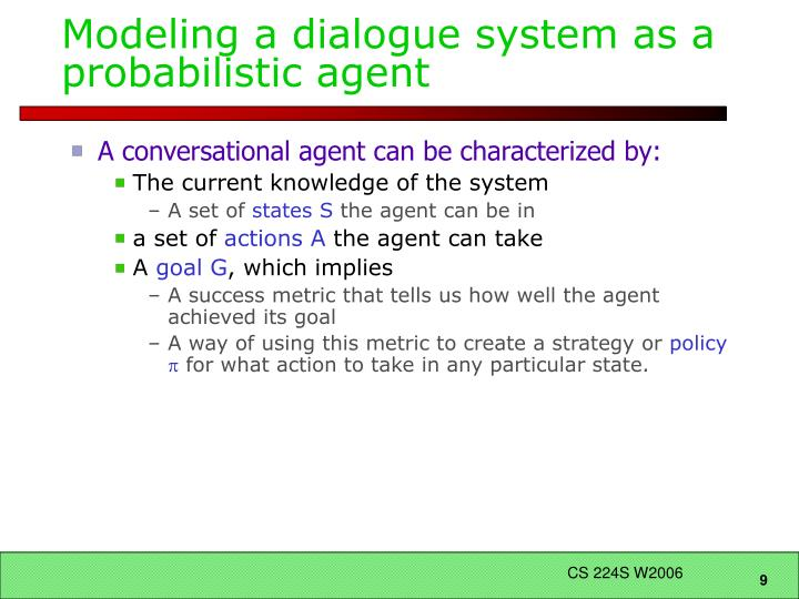 Modeling a dialogue system as a probabilistic agent