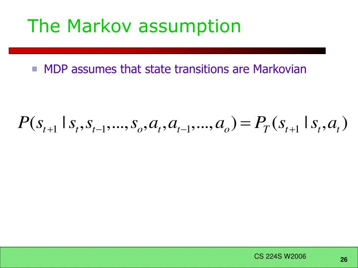 The Markov assumption