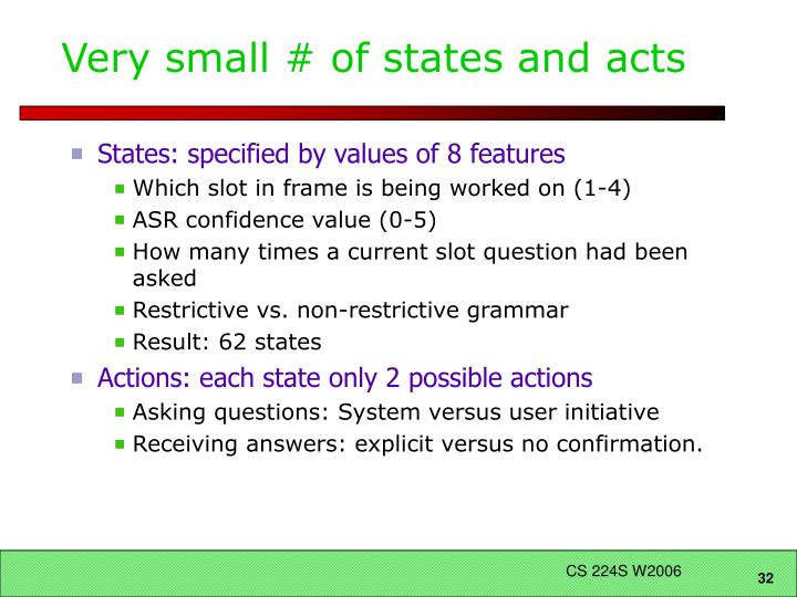 Very small # of states and acts
