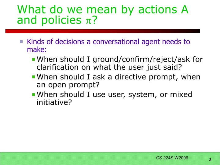 What do we mean by actions A and policies