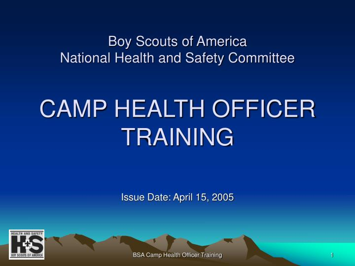 Boy scouts of america national health and safety committee camp health officer training