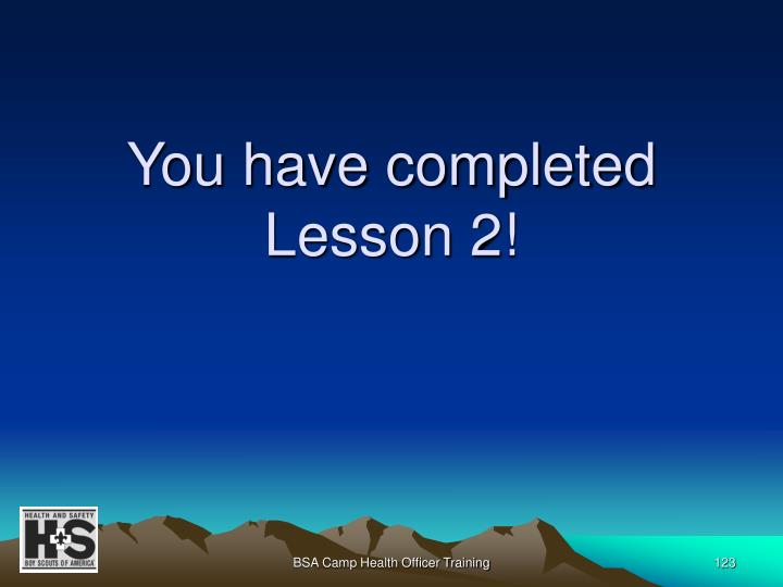 You have completed Lesson 2!