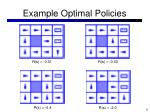example optimal policies