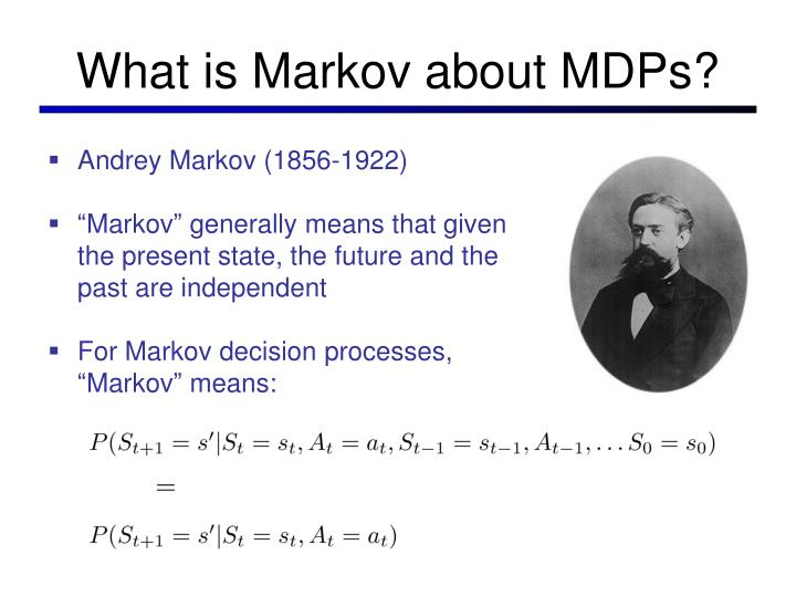 What is Markov about MDPs?
