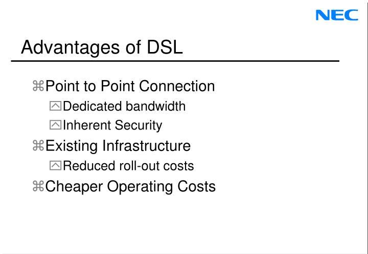 Advantages of DSL