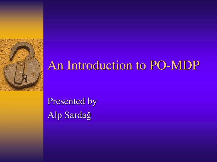 an introduction to po mdp