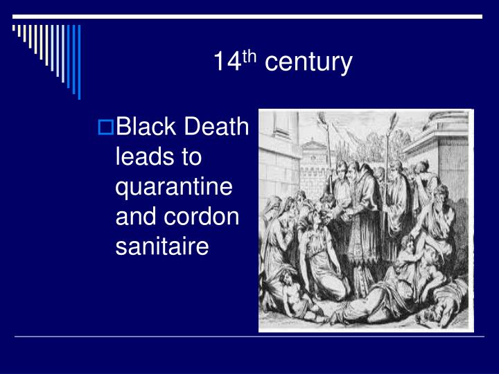 Black Death leads to quarantine and cordon sanitaire