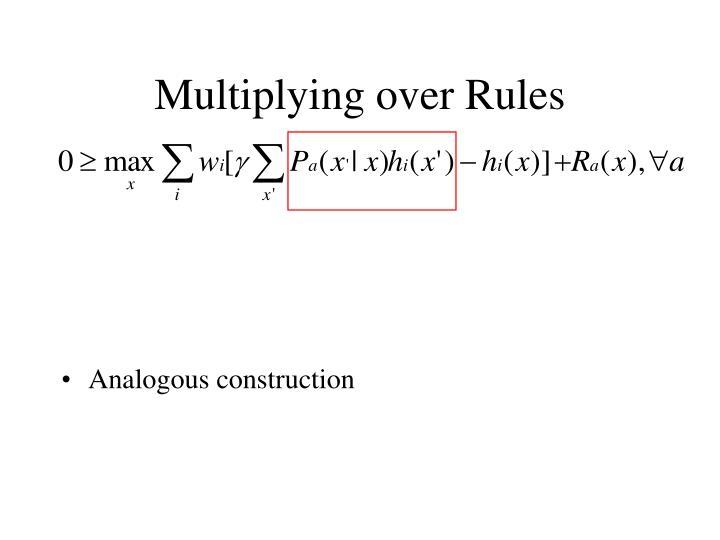 Multiplying over Rules