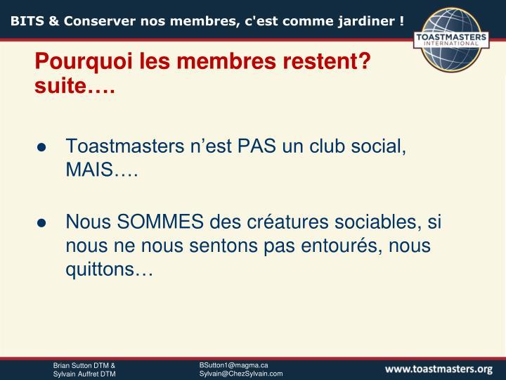 Pourquoi les membres restent? suite….