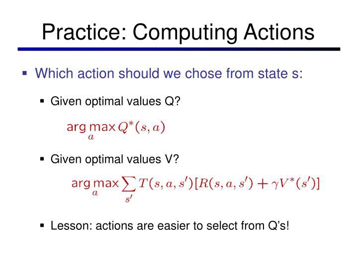 Practice: Computing Actions