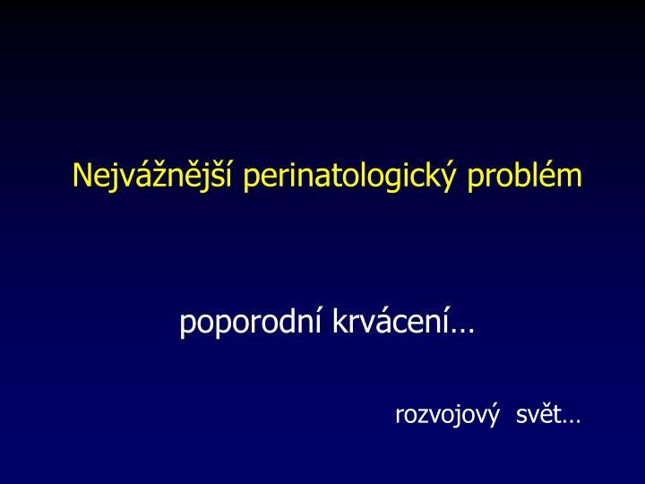 Nejvážnější perinatologický problém